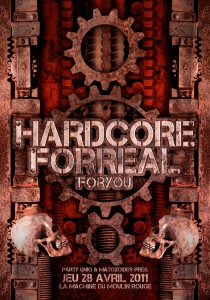 Hardcore For Real - Laurent Lemoigne - Donanubis - Don Anubis - Graphic Design - Flyer - Party Uniq - Matozoides - La Machine du Moulin Rouge - Paris - Art - Music - Electronic - Party - Event - Flyer - Poster - Industrial - Dark - Skull - Bone - Rust - Wheel - Cogwheel - Factory - Mechanical - Machionery - Biomechanic - Biomechanik - Giger - Alternative - Underground - Geneva - Switzerland - Drum and Bass - d'n'b - Hard Drum - Hardcore - Gabber - Crossbreed - Dione aka E-Noid / Megarave / DNA - Matt Green / Corrupt / Epileptik - AK47 / PArty Uniq / Epileptik - The Dark Disorder / aka TSX Vs Speedloader / Party Uniq - Damm / Cyberkoin - Anikou