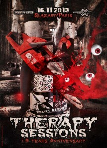 Therapy Sessions - 10 Years Anniversary - France - Laurent Lemoigne - Donanubis - Don Anubis - Digital Art - Graphic Design - Flyer - Matozoides - Party Uniq - Anger Management - Freak Recordings - Glazart - Paris - BT59 Begles - Art - Music - Electronic - Party - Event - Flyer - Poster - Industrial - Dark - Skull - Consanguinity - Wrong Turn - Chainsaw Massacre - Freak - Family - Skin - Flesh - Psychatric - Psychotic - Canibal - Alternative - Underground - Geneva - Switzerland - Drum and Bass - d'n'b - Hard Drum - Hardcore - Crossbreed - Legs - Fetish - Zombie - Blood - Cake - Eyeball - AUDIO - UK 7 / Virus, Hardware, Freak - GOLDBERG VARIATIONS aka THE PANACEA & LIMEWAX - DE/NL / LB, Position Chrome, Prspct - ROBYN CHAOS - UK / Freak, Metalheadz, Counterstrike, Therapy Sessions - AK47 - FR / Party Uniq - Epileptik - FRED MATO - FR / Matozoïdes - LAM-C - FR / Get in Step
